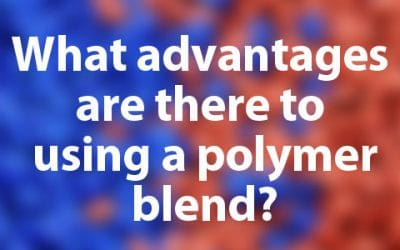 What Advantages are there to Using a Polymer Blend?